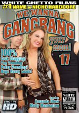 We Wanna Gang Bang Your Mom #17 Dvd Cover