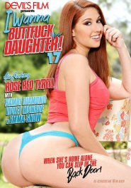 I Wanna Buttfuck Your Daughter #17 DVD Cover