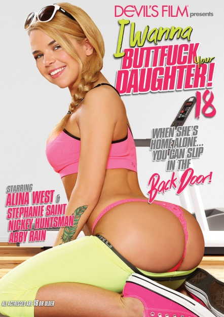 I Wanna Buttfuck Your Daughter #18 Dvd Cover