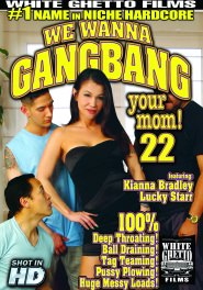 We Wanna Gang Bang Your Mom #22 DVD Cover