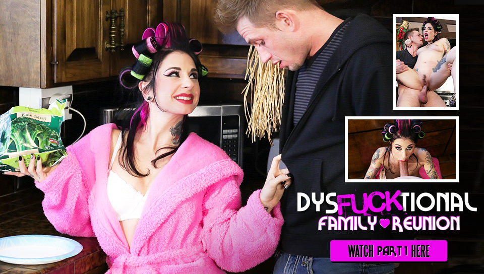 DysFUCKtional Family Reunion – Part 1