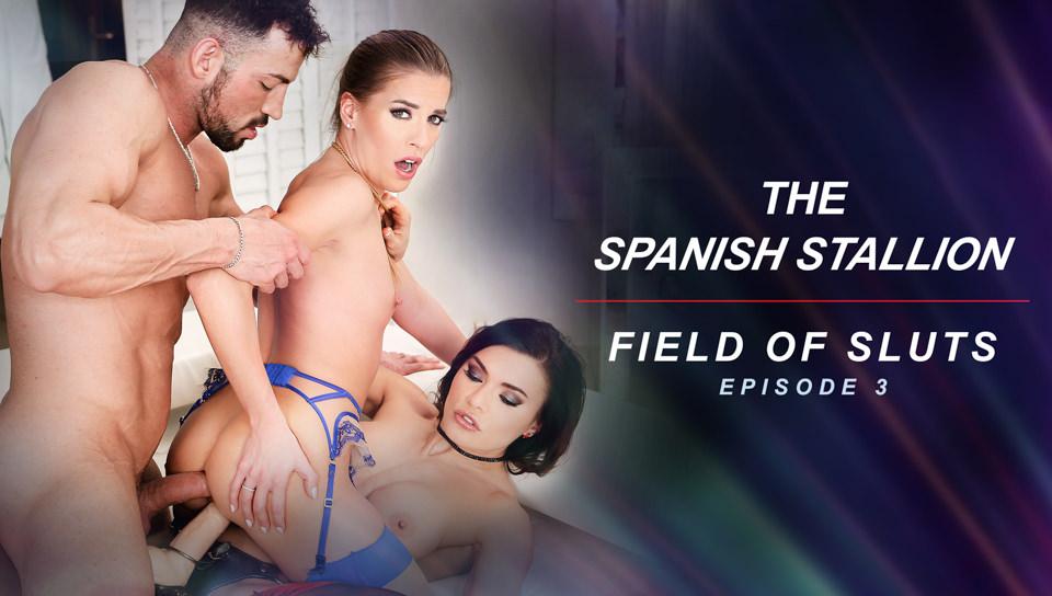 The Spanish Stallion: Field of Sluts - Episode 3