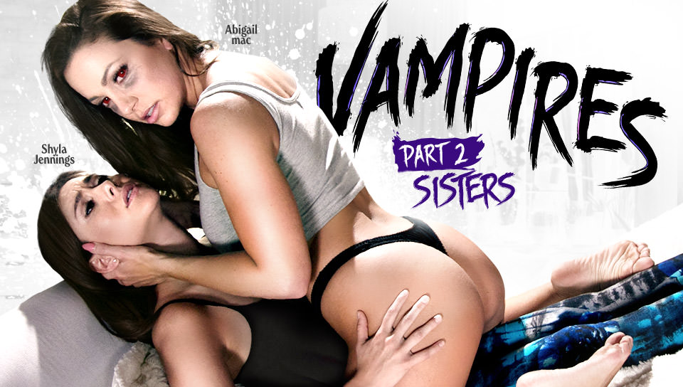 VAMPIRES: Part 2: Sisters with Shyla Jennings, Abigail Mac on Girlsway's sex channel