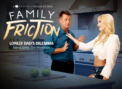 Family Friction 3: Lonely Dad's Dilemma