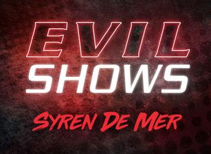 Evil Shows - Syren De Mer, Scene #01