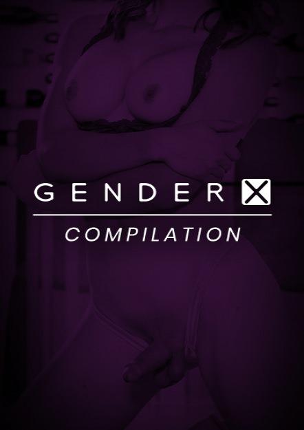 GenderX Mashup Compilation #02